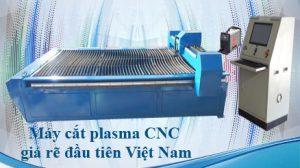 Nhà sản xuất máy cắt Plasma CNC giá rẻ đầu tiên tại Việt Nam .